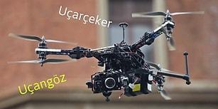"""Yetiş Ey Ahali! TDK """"Drone"""" Sözcüğüne Anketle Türkçe Karşılık Arıyor!"""