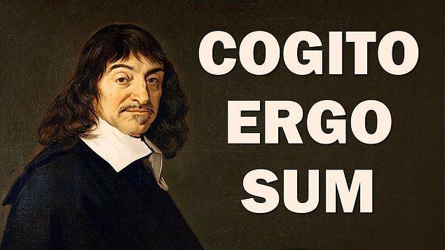 """1. Peki o zaman bu meşhur sözün anlamını isteyerek başlayalım teste: """"Cogito ergo sum."""""""