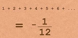 Sonucu Görünce 'Böyle Bir Şey İmkansız!' Diye Dolanacağınız Bir Denklem: 1+2+3+4+... = -1/12