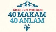 Klasik Türk Müziğinin 40 Makamı ve Anlamları