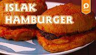 Sokak Lezzetlerinin En Güzeli Islak Hamburger Nasıl Yapılır?