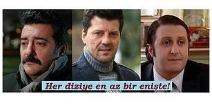 Onlarsız Olmaz! Türk Dizilerinde İyisiyle Kötüsüyle Aklımızda Yer Etmiş 15 Enişte