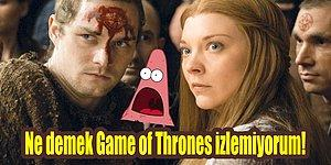 Baskılar Bizi Yıldıramaz! Game of Thrones İzlemeyen İnatçı Azınlığın Çok İyi Bildiği 13 Şey