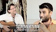 Paul Dwyer ve Ali Zeynel Çiftçi Yorumuyla Summertime