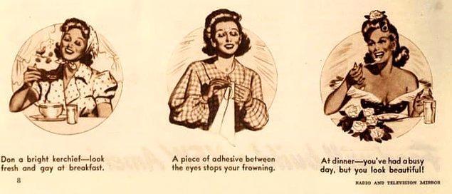 11. 1941'de yayınlanan bir köşe yazısına göre; kaş çatmamak için gözlerin arasına küçük bir bant yapıştırmak gerekiyordu.