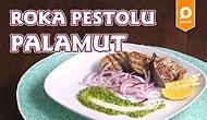 Balık Sezonu Açıldı! Roka Pestolu Palamut Nasıl Yapılır?