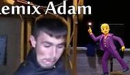 Remixleriyle Coşturmak ve Güldürmek Arasında Gidip Gelen Remix Adam'dan 12 Eğlenceli Post
