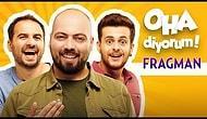 OHA Diyorum - Film Fragmanı (3 Kasım'da Sinemalarda!)