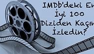 IMDb'deki En İyi 100 Diziden Kaçını İzledin?