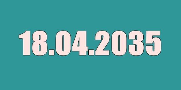 18 Nisan 2035'te emekli olacaksın!