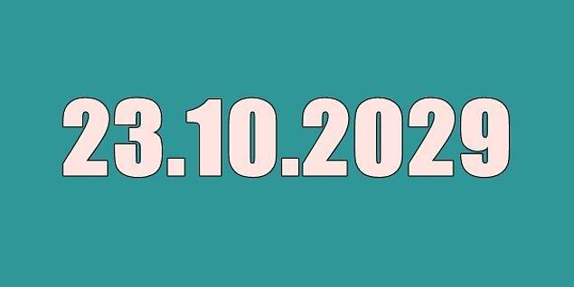 23 Ekim 2029'da emekli olacaksın!