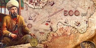 Kaşif Kristof Kolomb'dan Hiç de Geri Kalmayan Ünlü Denizcimiz ''Piri Reis''