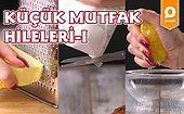 Mutfakta İşinizi Kolaylaştıracak Küçük Mutfak Hileleri Nelerdir?
