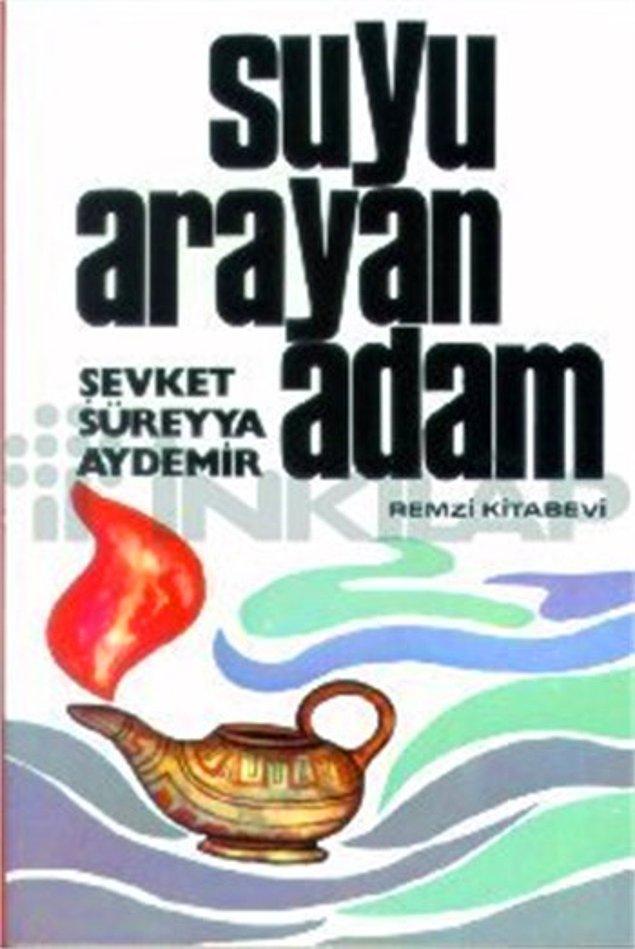 10. Suyu Arayan Adam - Şevket Süreyya Aydemir