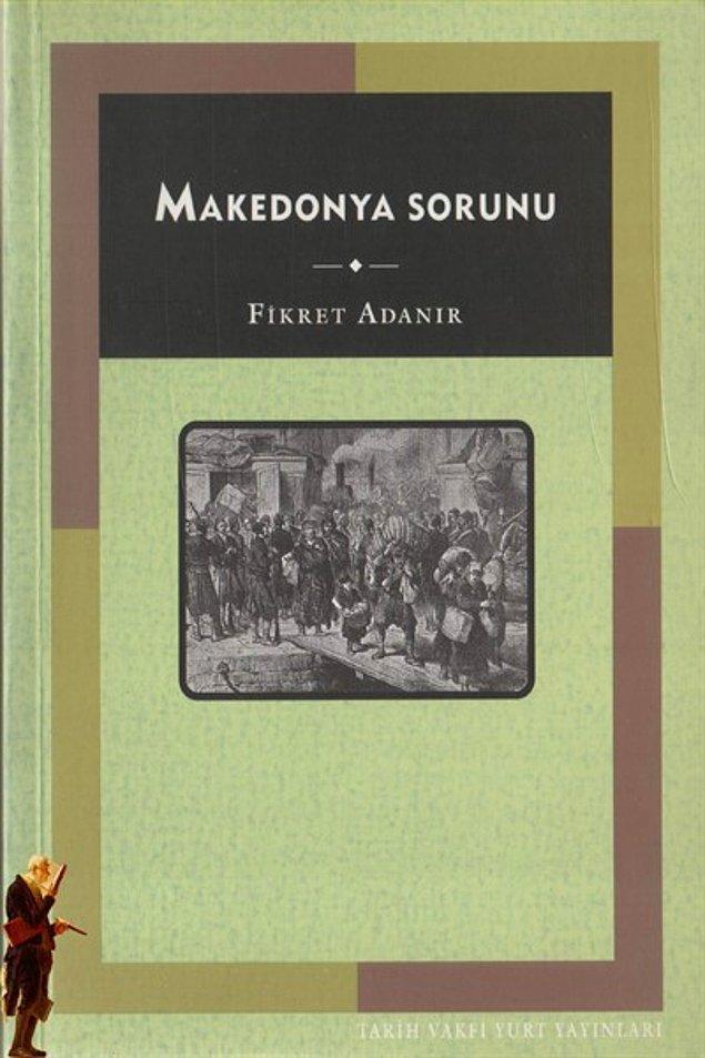18. Makedonya Sorunu - Fikret Adanır