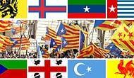 Katalonya Yalnız Değil: Dünyanın Dört Bir Yanından Bağımsızlık Talebi Olan 16 Bölge