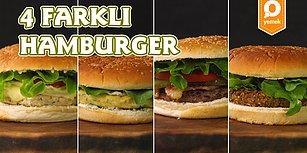 Bayıldığımız Hamburger Lezzeti Bu Sefer 4 Ayrı Lezzette: 4 Farklı Hamburger Nasıl Yapılır?