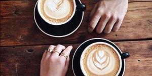 Kahveci Tercihlerine Göre Gelecekteki Sevgilinle Nerede Tanışacağını Söylüyoruz!
