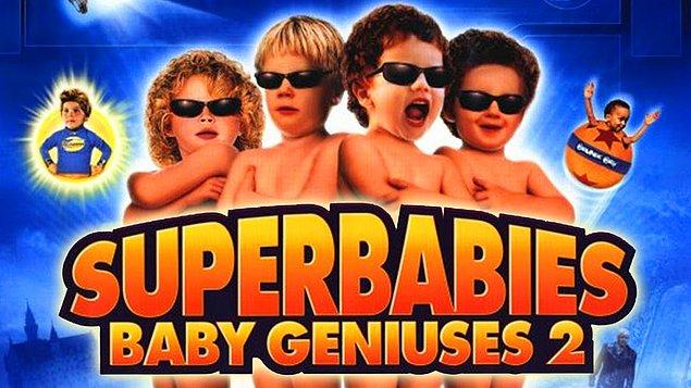 3. Superbabies: Baby Geniuses 2 (2004) / IMDb Puanı: 1.6