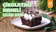 Her Çatalda Mutluluk Veren Çikolatalı Naneli Islak Kek Nasıl Yapılır?