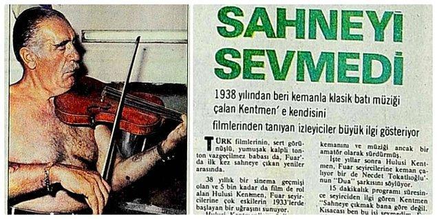 Yeşilçam'ın yasaklarla dolu zamanlarında, 1980'li yıllarda İzmir Fuarı'nda Hülya Koçyiğit'e eşlik etti; sahnede keman çaldı, fıkralar anlattı ama bu durum hiç hoşuna gitmedi. Zaten fuar dışında da hiçbir zaman bu şekilde sahneye çıkmadı.