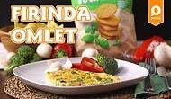 Bol Bol Malzemesiyle Lezzeti Fırından Gelen Fırında Omlet Nasıl Yapılır?