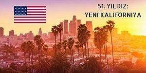 Dünyada Yeni Bir Bağımsızlık Hareketi: Amerika'nın 51. Eyaleti Yeni Kaliforniya