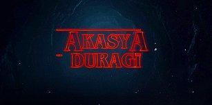 14 Maddeyle Netflix'in Türk Dizisi Akasya Durağı Olsaydı Nasıl Olurdu: Akasya Things