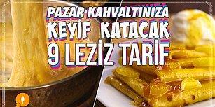 Pazar Kahvaltınıza Keyif Katacak 9 Leziz Tarif Nasıl Yapılır?