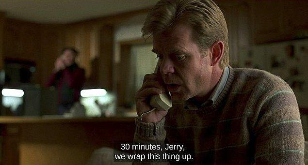 """7. Fargo'da Carl'ı oynayan Steve Buscemi filmin bitmesine tam 30 dakika kala """"Jerry, bu işi çok uzattık."""" repliğini söyler."""