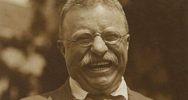 9. Teddy Roosevelt'e henüz küçük bir çocukken, ağır astım hastalığına iyi gelmesi için doktorlar tarafından viski ve puro içmesi söylendi.