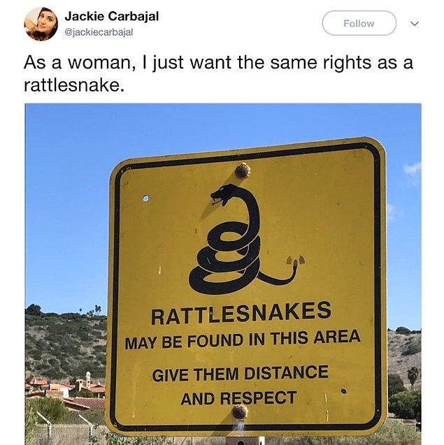 21. Bir kadın olarak, çıngıraklı yılanla aynı haklara sahip olsam yeter.