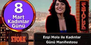 Ezgi Mola ile 8 Mart Kadınlar Günü Manifestosu