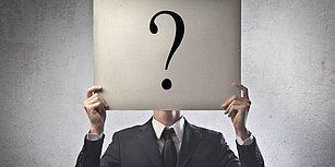9 Soruda Senin Kim Olduğunu Söylüyoruz!