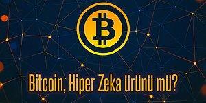 Müthiş Teori: Kripto Paraların Babası Bitcoin, Hiper Seviye Bir Yapay Zeka Tarafından Üretilmiş Olabilir!