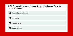 Bu İlginç Bilgilerle Dolu Osmanlı Tarihi Testinde  10/10 Yapabilecek misin?