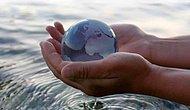 Bugün 22 Mart Dünya Su Günü: Türkiye ve Dünyanın Son Durumuna Kısa Bir Bakış