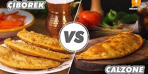 Türk Mutfağı, İtalyan Mutfağına Karşı! Seçim Sizin: Çibörek vs Calzone