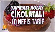 Tek Aşkı Çikolata Olanlara Müjde: Yapması Kolay Çikolatalı 10 Nefis Tarif