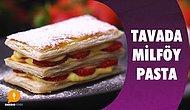 Tatlı Severlerin Kalbine Taht Kuracak Lezzet: Tavada Milföy Pasta