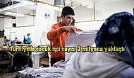 Dertleri Boylarından Büyük! 11 Maddede Türkiye'nin Çocuk Gerçeği