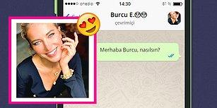 WhatsApp'ta Burcu Esmersoy'u Tavlayabilecek misin?😍