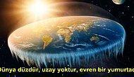 """""""Evren Devasa Bir Yumurtadır"""" İşte Dünyanın Yuvarlak Olmadığını Savunan """"Flat Earth"""" Grubu!"""