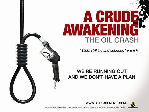 23. Madem yenilenebilir kaynak dedik, ' A Crude Awakening: The Oil Crash' belgeselini izleyerek medeniyetimizin petrole olan bağımlılığının jeolojide nasıl bir kargaşaya yol açtığını hem bilgilendirici hem eğlenceli bir şekilde izleyebilirsiniz.