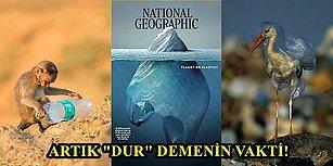 Gezegen mi Plastik mi? National Geographic'in Yeni Sayısı Acı Gerçeği Gözler Önüne Seriyor!