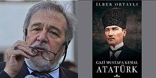 Bu Genel Kültür Testini Çöz, İlber Ortaylı'nın Atatürk Kitabını Kap!