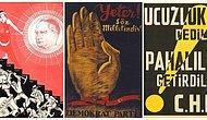 Tarihimize Damga Vuran Siyasi Partilerin ve Milli Mücadele Döneminin Muhtemelen Daha Önce Görmediğiniz Propaganda Afişleri
