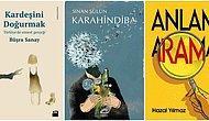 Hep Klasik Okuyacak Değiliz! Türk Edebiyat Dünyasına Bomba Gibi Düşen Son Dönemin En Popüler 15 Kitabı