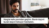"""Burak Özçivit'in Gittikçe """"Seri Köz Getir Kardeşim"""" Nargilecisine Benzemesine Diyecek Bir Lafı Olan 15 Kişi"""