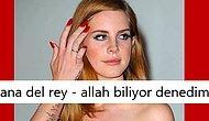 Çağımızın En Asil Kadınlarından Birisi Olan Kraliçe Lana Del Rey'le İlgili Yapılan 17 Goygoy